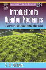 Introduction to Quantum Mechanics : in Chemistry, Materials Science, and Biology - Sy M. Blinder