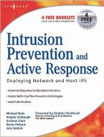 Intrusion Prevention and Active Response : Deploying Network and Host IPS - Michael Rash
