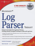 Microsoft Log Parser Toolkit : A complete toolkit for Microsoft's undocumented log analysis tool - Gabriele Giuseppini