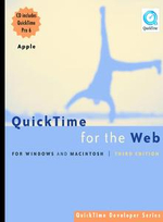QuickTime for the Web : For Windows and Macintosh - Steven Gulie