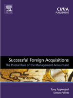 Successful Foreign Acquisitions : The Pivotal Role of the Management Accountant - Tony Appleyard
