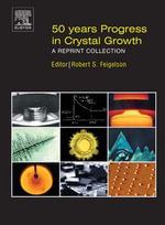 50 Years Progress in Crystal Growth : A Reprint Collection