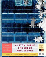 Customizable  Embedded Processors : Design Technologies and Applications - Paolo Ienne