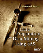 Data Preparation for Data Mining Using SAS - Mamdouh Refaat