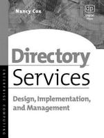 Directory Services : Design, Implementation and Management - Nancy Cox