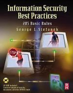 Information Security Best Practices : 205 Basic Rules - George L Stefanek