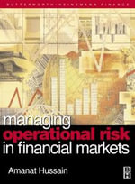 Managing Operational Risk in Financial Markets - Amanat Hussain