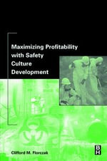 Maximizing Profitability with Safety Culture Development - Clifford Florczak