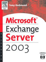 Microsoft Exchange Server 2003 - Tony Redmond