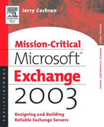Mission-Critical Microsoft Exchange 2003 : Designing and Building Reliable Exchange Servers - Jerry Cochran