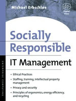 Socially Responsible IT Management : jumpstart for administrators, power users, and developers - Michael Erbschloe