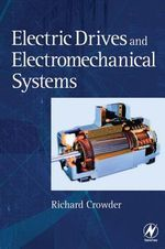 Electric Drives and Electromechanical Systems : Applications and Control - Richard Crowder