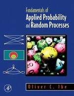 Fundamentals of Applied Probability and Random Processes - Oliver Ibe