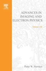 Advances in Imaging and Electron Physics - Peter W. Hawkes