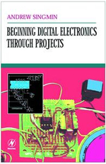Beginning Digital Electronics through Projects - Andrew Singmin