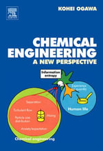 Chemical Engineering : A New Perspective - Kohei Ogawa