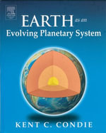 Earth as an Evolving Planetary System - Kent C. Condie
