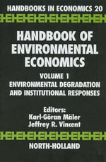 Handbook of Environmental Economics : Environmental Degradation and Institutional Responses