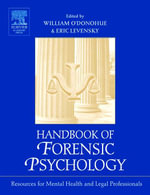 Handbook of Forensic Psychology : Resource for Mental Health and Legal Professionals