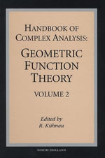 Handbook of Complex Analysis : Geometric Function Theory