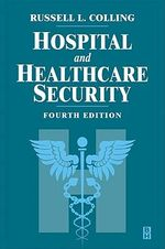 Hospital and Healthcare Security - Tony W York
