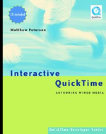 Interactive QuickTime : Authoring Wired Media - Matthew R. Peterson