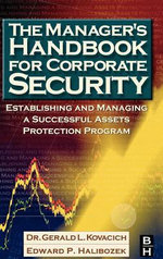 The Manager's Handbook for Corporate Security : Establishing and Managing a Successful Assets Protection Program - Gerald L. Kovacich
