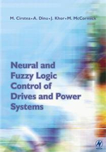 Neural and Fuzzy Logic Control of Drives and Power Systems - Marcian Cirstea