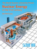 Nuclear Energy in the 21st Century : World Nuclear University Press - Ian Hore-Lacy