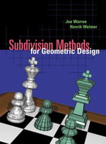 Subdivision Methods for Geometric Design : A Constructive Approach - Joe Warren