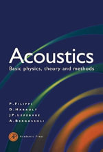 Acoustics : Basic Physics, Theory, and Methods - Paul Filippi