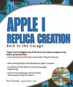 Apple I Replica Creation : Back to the Garage - Tom Owad