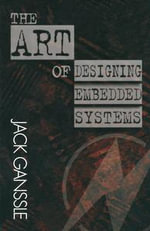 The Art of Designing Embedded Systems : A Low Power Perspective - Jack Ganssle