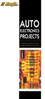 Auto Electronics Projects : An Introduction to Your Car Electrics with Useful and Proven Self-Buld Projects - Maplin
