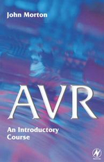 AVR : An Introductory Course: An Introductory Course - John Morton