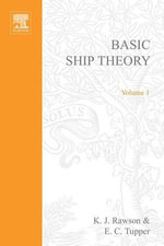 Basic Ship Theory Volume 1 : Hydrostatics and Strength : Chapters 1 to 9 - KJ Rawson