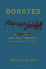 Borates : Handbook of Deposits, Processing, Properties, and Use - Donald E. Garrett