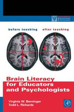 Brain Literacy for Educators and Psychologists - Virginia W. Berninger