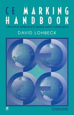 CE Marking Handbook : A Practical Approach to Global Safety Certification - Dave Lohbeck