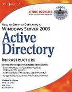How to Cheat at Designing a Windows Server 2003 Active Directory Infrastructure : Active Directory Infrastructure - B. Barber