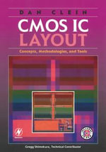 CMOS IC Layout : Concepts, Methodologies, and Tools - Dan Clein