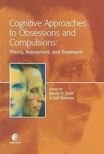 Cognitive Approaches to Obsessions and Compulsions : Theory, Assessment, and Treatment