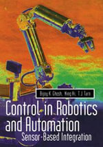 Control in Robotics and Automation : Sensor Based Integration - Bijoy K. Ghosh