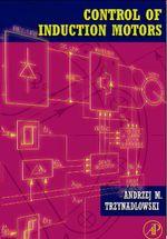 Control of Induction Motors - Andrzej M. Trzynadlowski