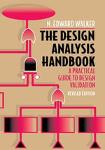 The Design Analysis Handbook : A Practical Guide to Design Validation - N. Edward Walker
