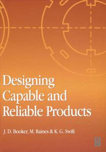 Designing Capable and Reliable Products - J. D. Booker