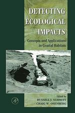 Detecting Ecological Impacts : Concepts and Applications in Coastal Habitats