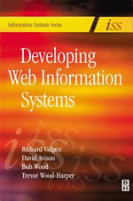 Developing Web Information Systems : From Strategy to Implementation - Richard Vidgen