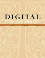 Digital Watermarking : Principles and Practice - Ingemar Cox