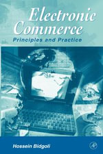 Electronic Commerce : Principles and Practice - Hossein Bidgoli